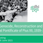 War and Genocide, Reconstruction and Change: The Global Pontificate of Pius XII, 1939-1958