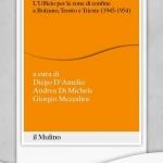 """Presentazione del libro """"La difesa dell'italianità. L'Ufficio per le zone di confine a Bolzano, Trento e Trieste (1945-1954)"""""""